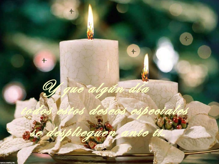 Y que algún día  todos estos deseos especiales se desplieguen ante ti.
