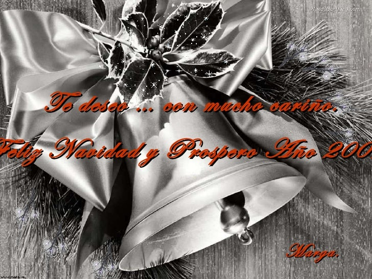 Te deseo … con mucho cariño. Feliz Navidad y Prospero Año 2009 Marga.