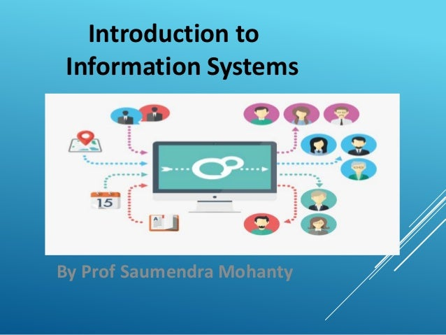 Introduction to Information Systems By Prof Saumendra Mohanty