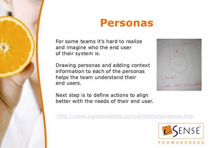 PersonasFor some teams it's hard to realizeand imagine who the end userof their system is.Drawing personas and adding cont...