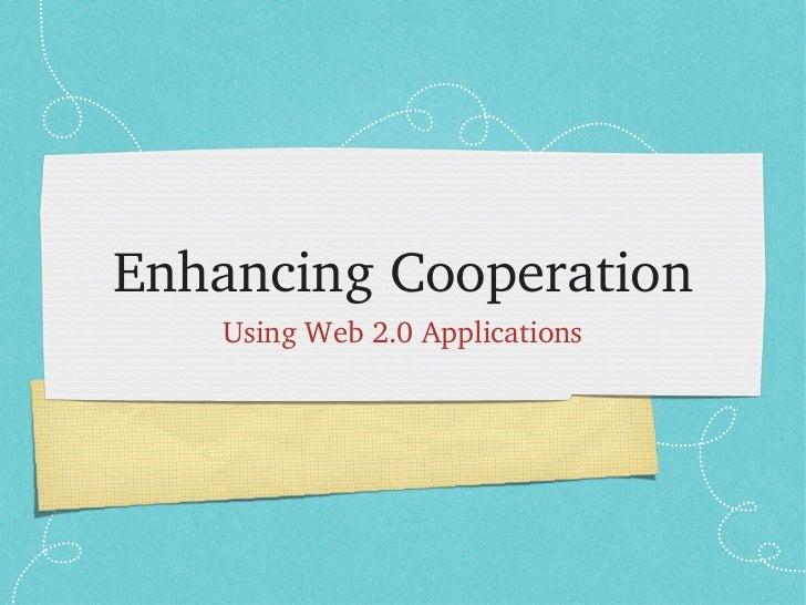 EnhancingCooperation   UsingWeb2.0Applications