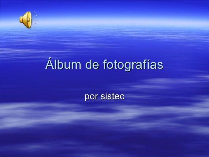 Álbum de fotografías por sistec