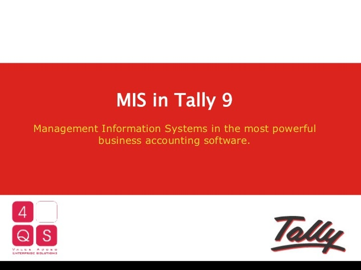 MIS in Tally 9 Management Information Systems in the most powerful business accounting software.