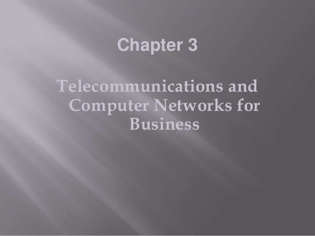 Chapter 3  Telecommunications and Computer Networks for Business