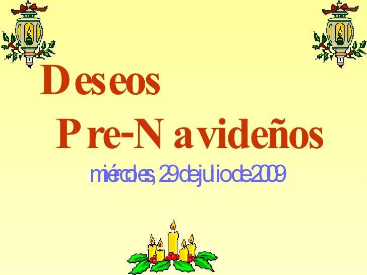 Deseos  Pre-Navideños  martes, 26 de mayo de 2009