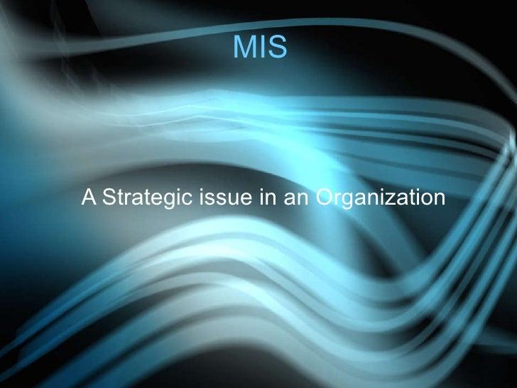 MIS A Strategic issue in an Organization