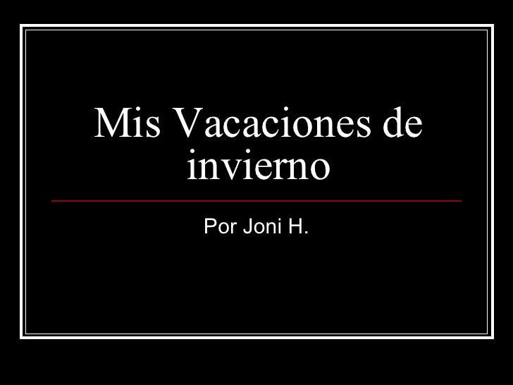 Mis Vacaciones de invierno Por Joni H.