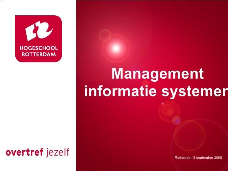 Management   Presentatie titel informatie systemen              Rotterdam, 00 januari 2007            Rotterdam, 8 septemb...