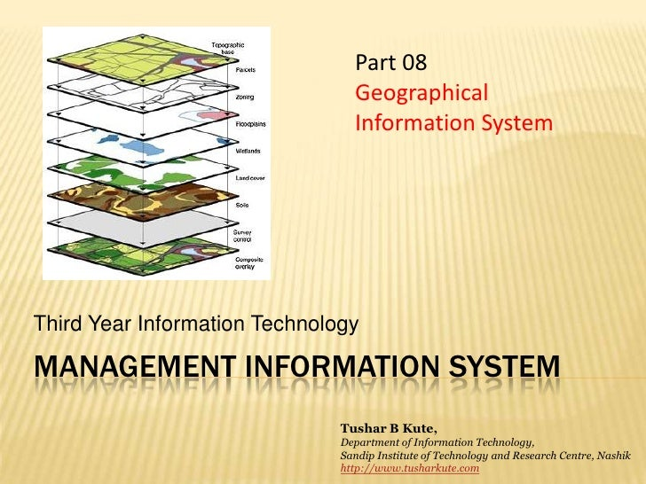 Management information system<br />Third Year Information Technology<br />Part 08<br />Geographical Information System<br ...