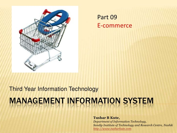 Management information system<br />Third Year Information Technology<br />Part 09<br />E-commerce<br />Tushar B Kute,<br /...