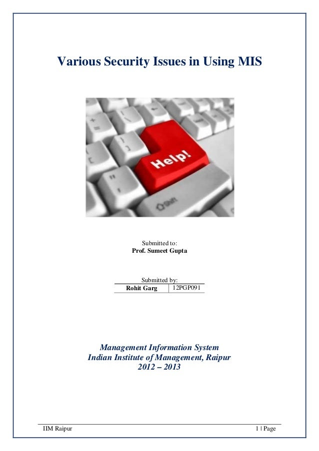 Various Security Issues in Using MIS                           Submitted to:                        Prof. Sumeet Gupta    ...