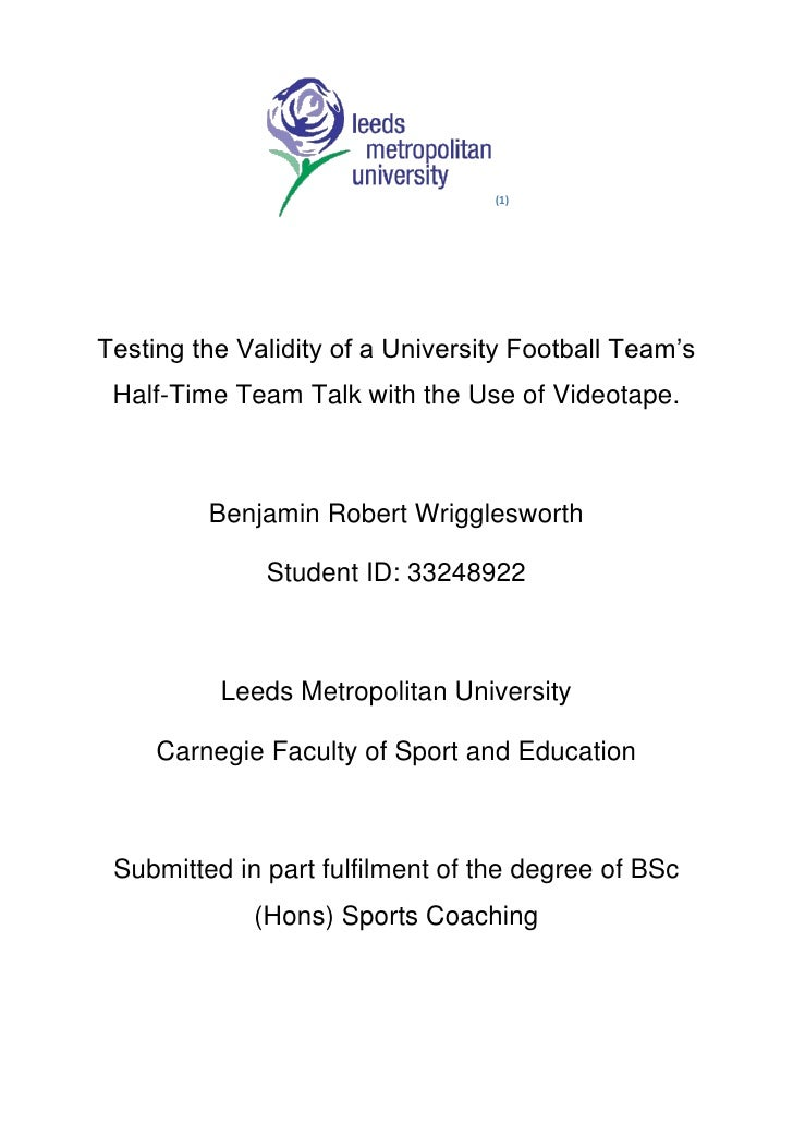 (1)Testing the Validity of a University Football Team's Half-Time Team Talk with the Use of Videotape.         Benjamin Ro...