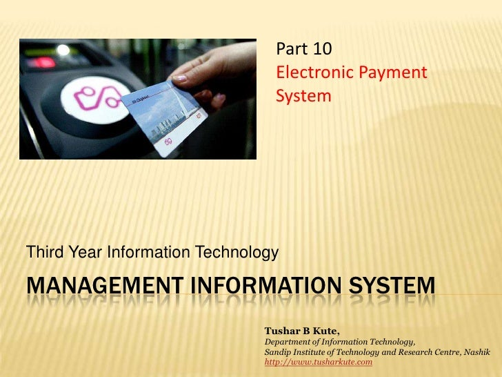 Management information system<br />Third Year Information Technology<br />Part 10<br />Electronic Payment System<br />Tush...