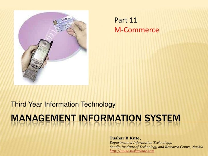 Management information system<br />Third Year Information Technology<br />Part 11<br />M-Commerce<br />Tushar B Kute,<br /...