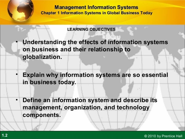 introduction to information system This mis course will cover supporting tech infrastructures (cloud, databases, big data), the mis development/ procurement process, and the main integrated systems, erps, such as sap®, oracle® or microsoft dynamics navision®, as well as their relationship with business process redesign management information.
