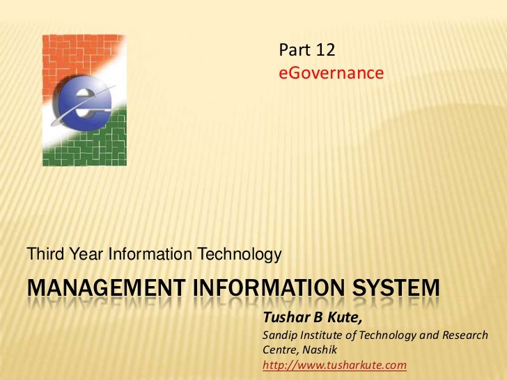 Management information system<br />Third Year Information Technology<br />Part 12<br />eGovernance<br />Tushar B Kute,<br ...