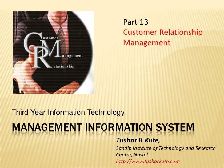 Management information system<br />Third Year Information Technology<br />Part 13<br />Customer Relationship Management <b...