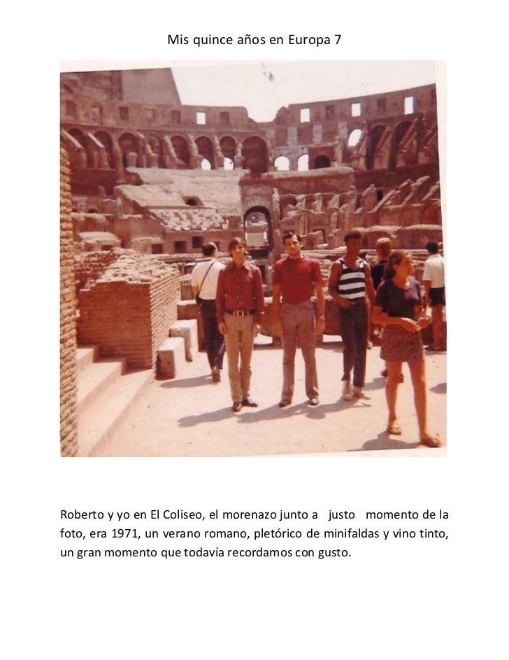 Mis quince años en Europa 7Roberto y yo en El Coliseo, el morenazo junto a justo momento de lafoto, era 1971, un verano ro...