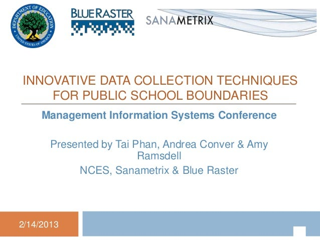 INNOVATIVE DATA COLLECTION TECHNIQUES    FOR PUBLIC SCHOOL BOUNDARIES     Management Information Systems Conference       ...