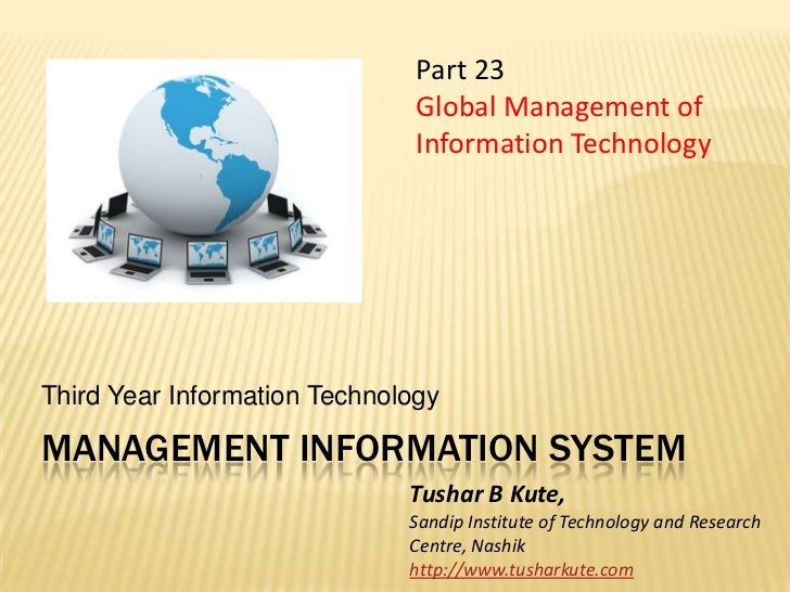 Management information system<br />Third Year Information Technology<br />Part 23 <br />Global Management of Information T...