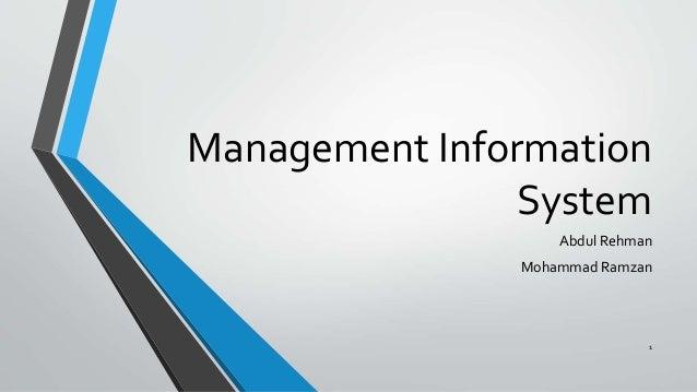 Management Information System Abdul Rehman Mohammad Ramzan 1