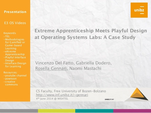 Extreme Apprenticeship Meets Playful Design at Operating Systems Labs: A Case Study ! ! Presentation ! ! E3 OS Videos ! ! ...