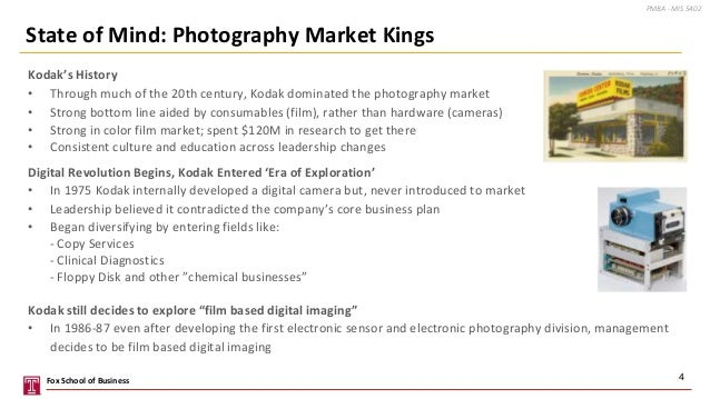 Kodak's History • Through much of the 20th century, Kodak dominated the photography market • Strong bottom line aided by c...