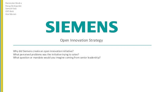 Why did Siemens create an open innovation initiative? What perceived problems was the initiative trying to solve? What que...