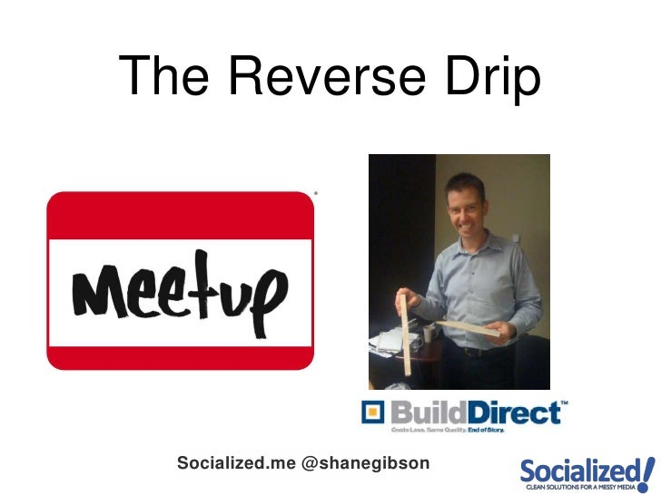 The Reverse Drip<br />