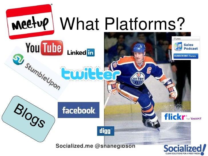 What Platforms?<br />Blogs<br />