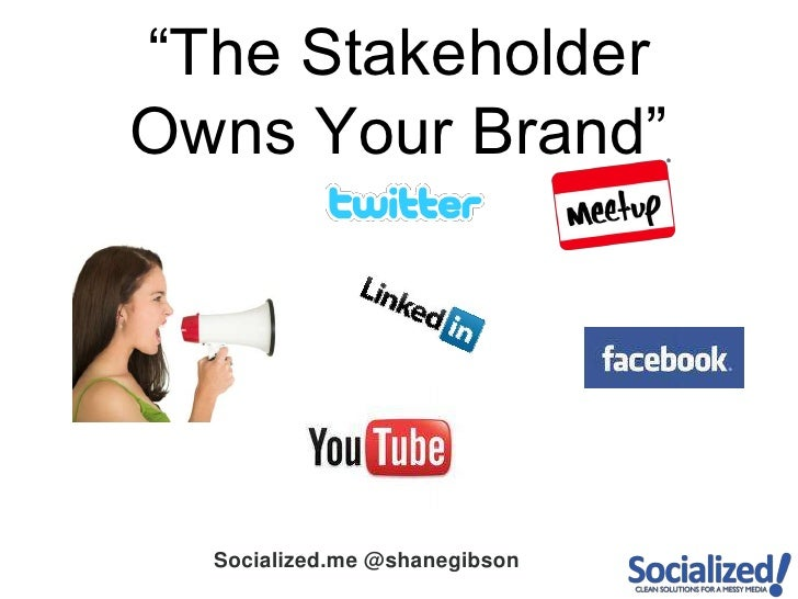 """""""The Stakeholder Owns Your Brand""""<br />"""