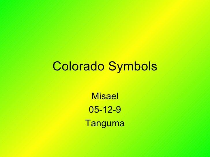 Colorado Symbols Misael 05-12-9 Tanguma