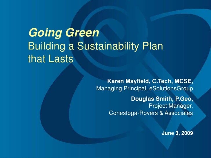 F  Going Green Building a Sustainability Plan that Lasts                    Karen Mayfield, C.Tech, MCSE,                M...