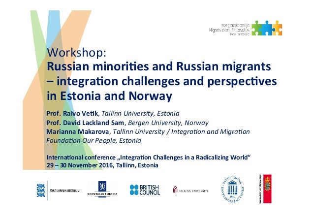 Workshop:     Russian  minori+es  and  Russian  migrants   –  integra+on  challenges  and  perspec+v...