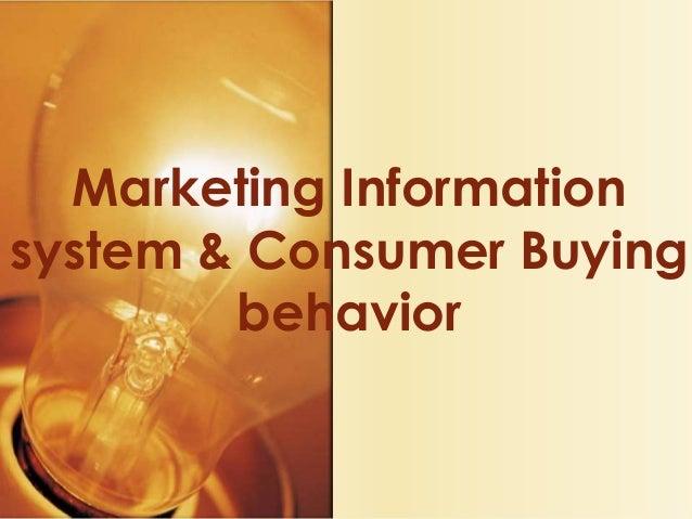 Marketing Informationsystem & Consumer Buyingbehavior
