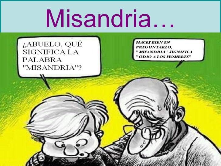Misandria…
