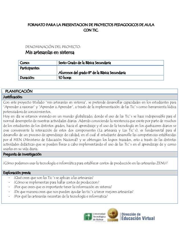 FORMATO PARA LA PRESENTACION DE PROYECTOS PEDAGOGICOS DE AULA CON TIC.  DENOMINACIÓN DEL PROYECTO:  Mis artesanías en sist...