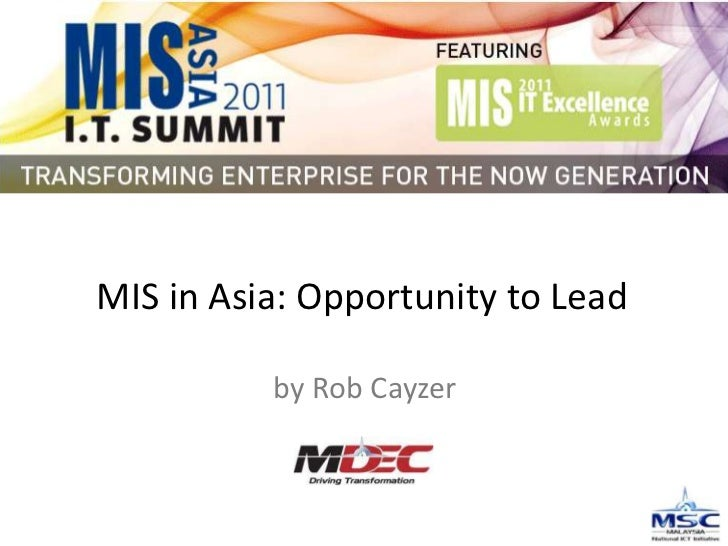 MIS in Asia: Opportunity to Lead<br />by Rob Cayzer<br />