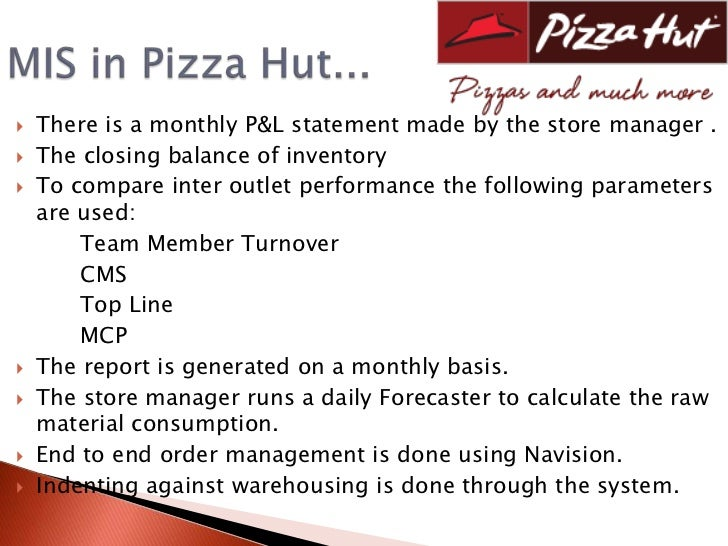 management information system of pizza hut The management information systems of domino's pizza essay  domino's was  the second largest pizza-chain after pizza hut being at the.