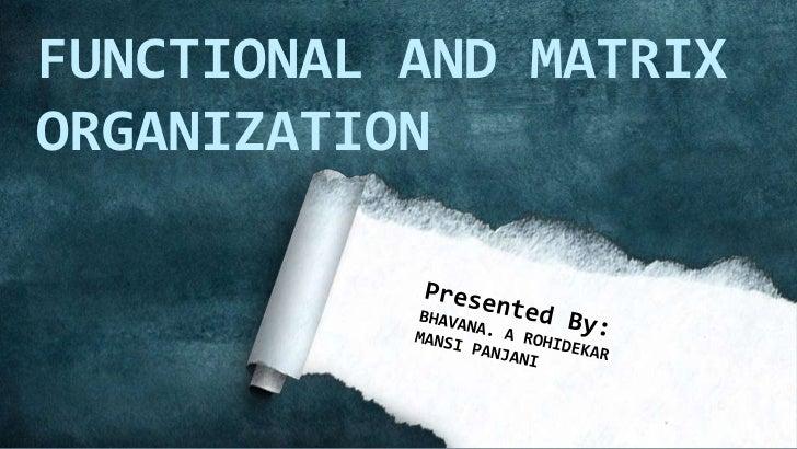 FUNCTIONAL AND MATRIXORGANIZATION