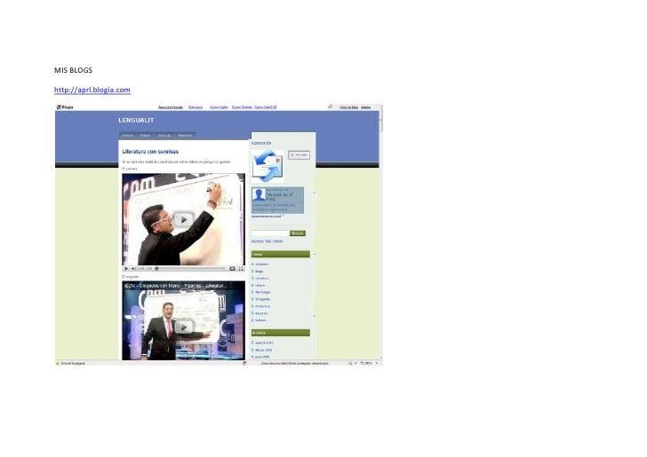MIS BLOGS<br />http://aprl.blogia.com<br />http://www.bloglines.com/blog/jonaydan<br />http://internetaula.ning.com/profil...