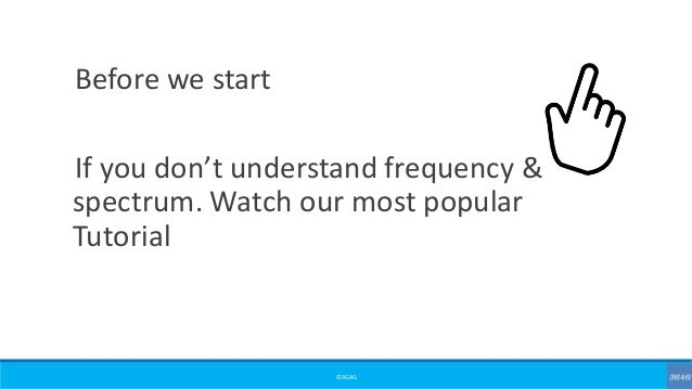 ©3G4G Before we start If you don't understand frequency & spectrum. Watch our most popular Tutorial