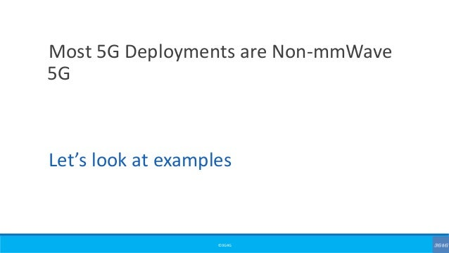©3G4G Most 5G Deployments are Non-mmWave 5G Let's look at examples