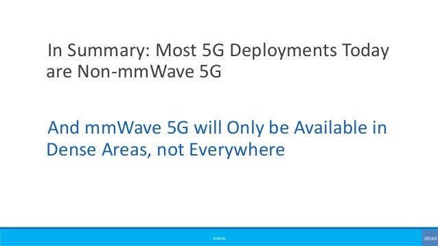 ©3G4G In Summary: Most 5G Deployments Today are Non-mmWave 5G And mmWave 5G will Only be Available in Dense Areas, not Eve...