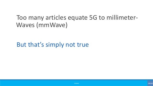 ©3G4G Too many articles equate 5G to millimeter- Waves (mmWave) But that's simply not true