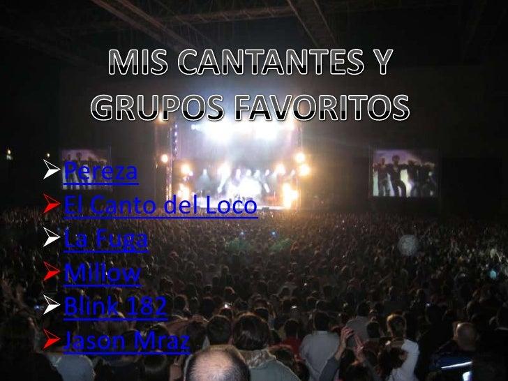Pereza El Canto del Loco La Fuga Millow Blink 182 Jason Mraz