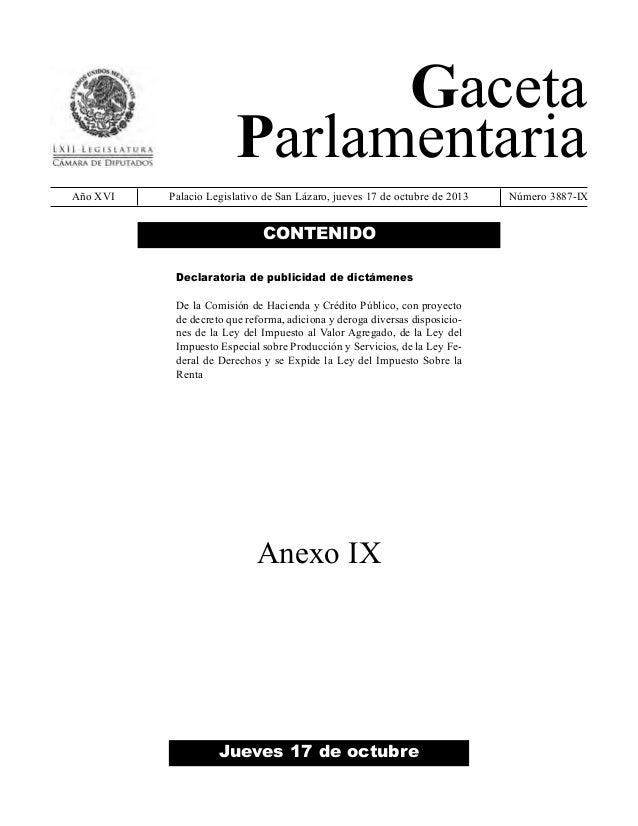Gaceta Parlamentaria Año XVI  Palacio Legislativo de San Lázaro, jueves 17 de octubre de 2013  CONTENIDO Declaratoria de p...
