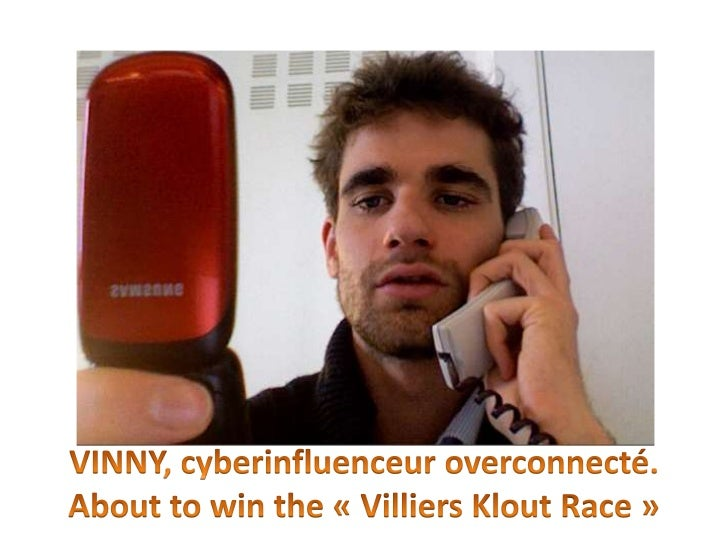 VINNY, cyberinfluenceuroverconnecté.<br />About to win the « Villiers Klout Race »<br />