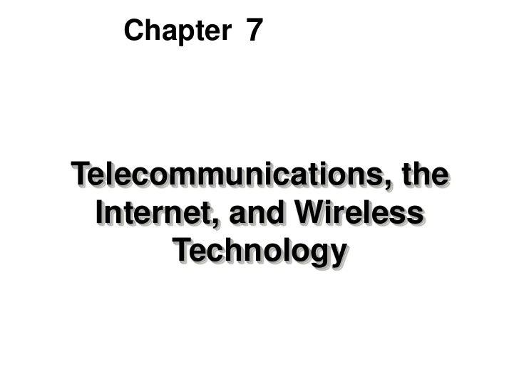 Chapter 7Telecommunications, the Internet, and Wireless      Technology