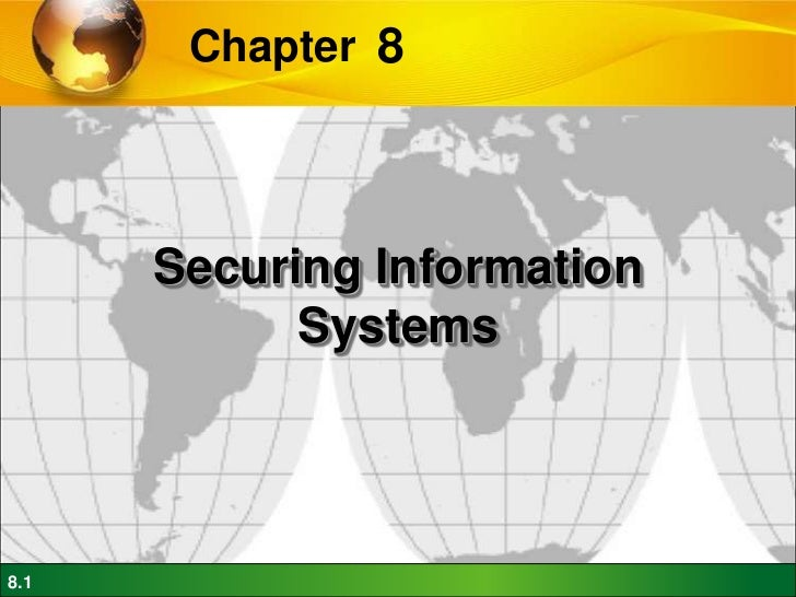 Chapter 8      Securing Information            Systems8.1